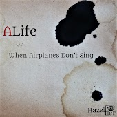 A Life or When Airplanes Don't Sing