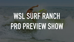 WSL Surf Ranch Pro Preview Show thumbnail