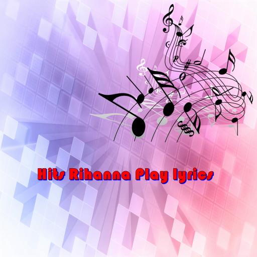 Hits Rihanna Play lyrics