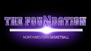 The Foundation: Northwestern Basketball thumbnail