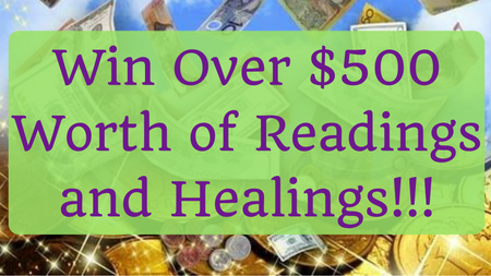 Win Over $500 Worth of Readings and Healings!