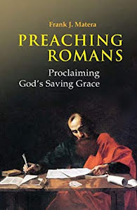 PREACHING ROMANS: PROCLAIMING GOD'S SAVING GRACE