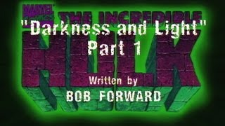 The Incredible Hulk (1996) - DARKNESS AND LIGHT (PART 1)
