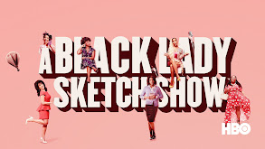 A Black Lady Sketch Show thumbnail