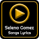 All Selena Gomaz Album Songs Lyrics Download on Windows