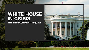The Impeachment Inquiry: White House in Crisis thumbnail