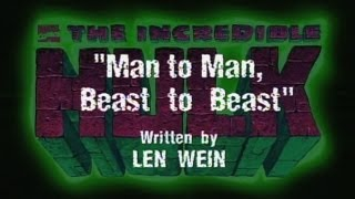 The Incredible Hulk (1996) - MAN TO MAN, BEAST TO BEAST