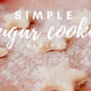 Give This Simple Sugar Cookie Recipe A Try This Holiday Season!.