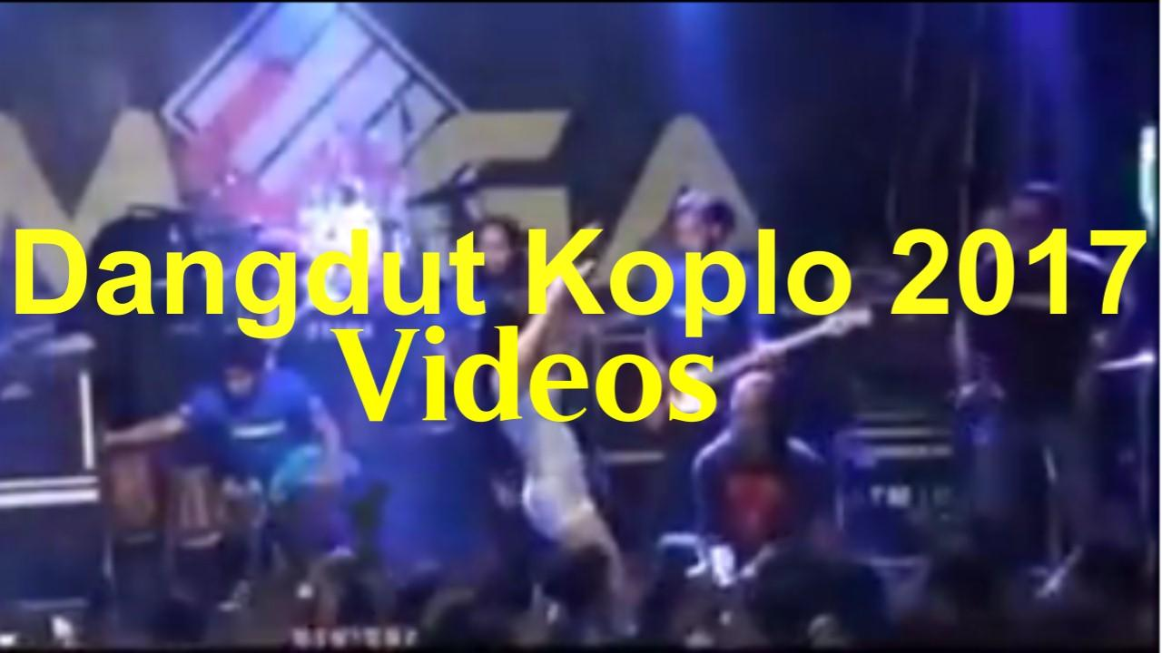 Kumpulan Dangdut Koplo 2017 Videos - Android Apps on Google Play