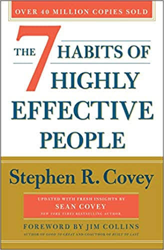 The 7 Habits of Highly Effective People, 30th Anniversary Edition, Stephen R. Covey, Sean Covey and Jim Collins, Simon & Schuster, 2020