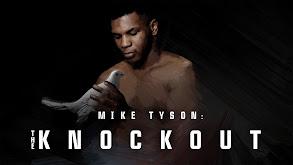 Mike Tyson: The Knockout thumbnail