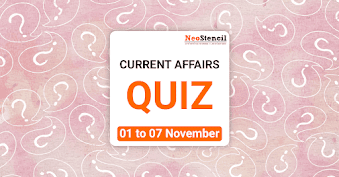 Current Affairs Quiz (01 – 07 November, 2017)
