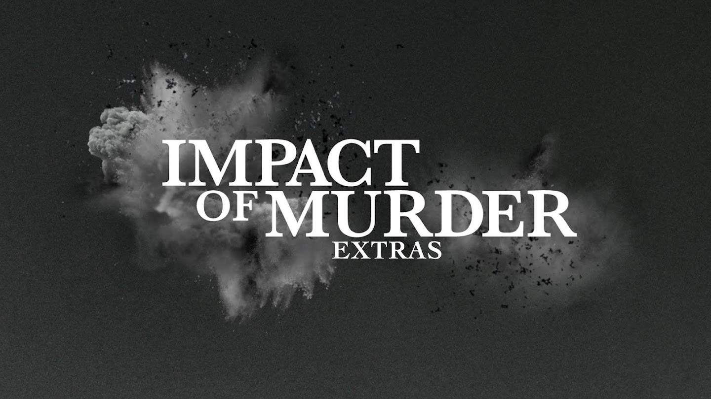 Impact of Murder: Extras