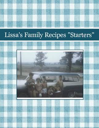 "Lissa's Family Recipes ""Starters"""