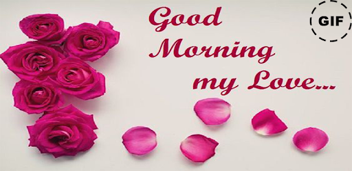 Good Morning My Love Gif Apps On Google Play