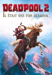 Deadpool 2 : Il était une fois Deadpool (VF)