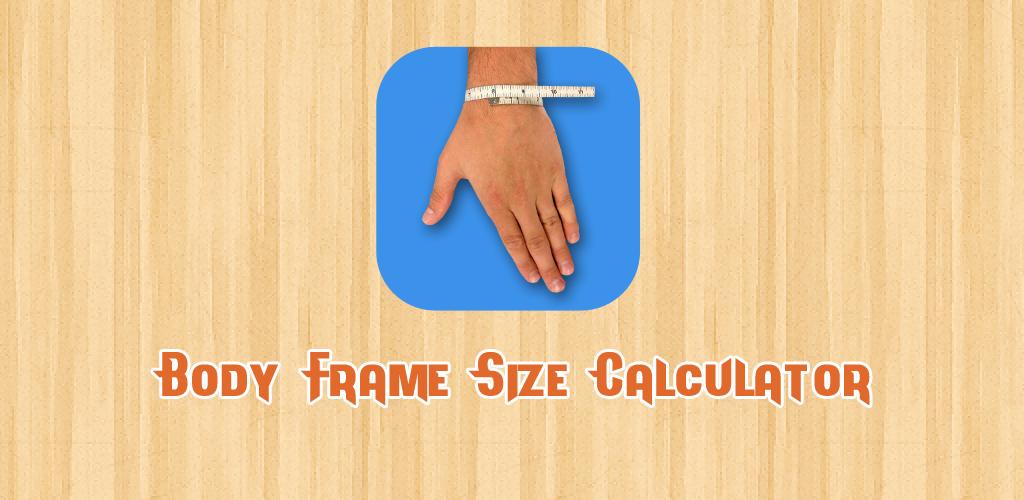 Download Body Frame Size Calculator APK latest version app for