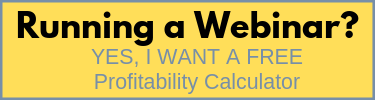 Running a Webinar: Get a FREE profitability calculator
