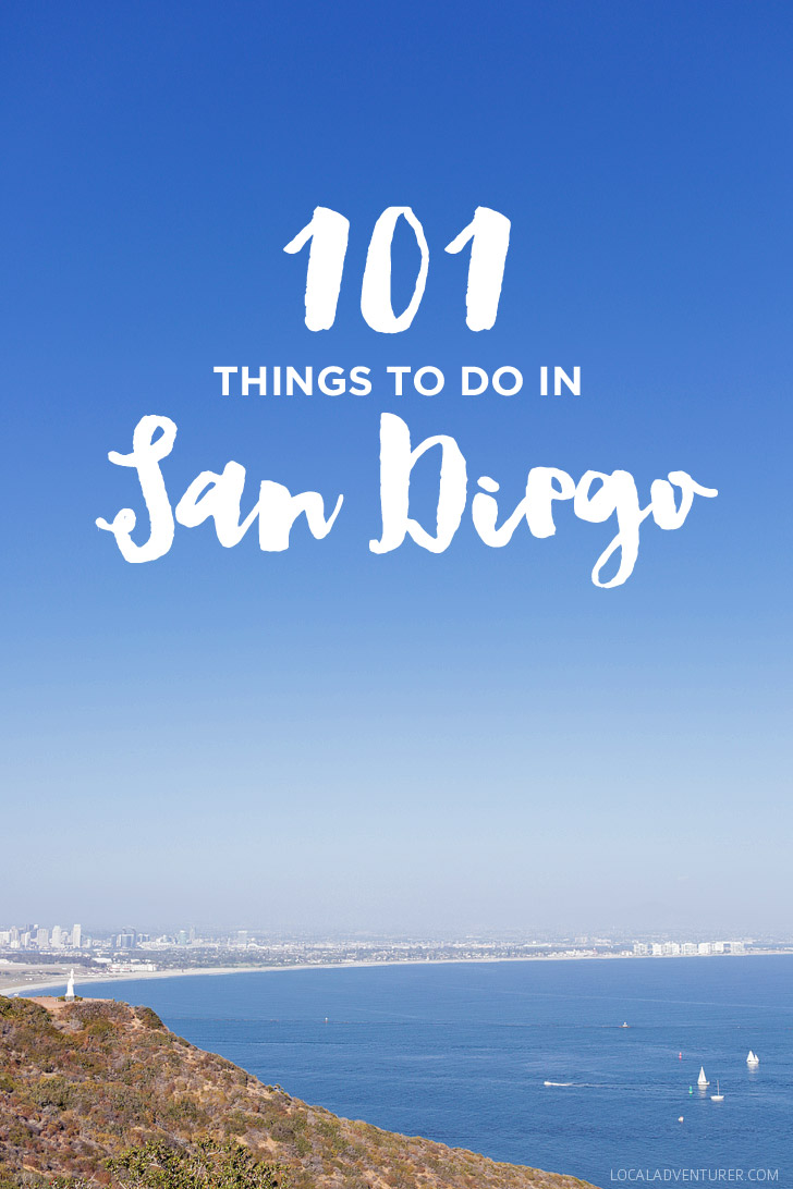 Ultimate San Diego Bucket List / 101 Things to Do in San Diego.