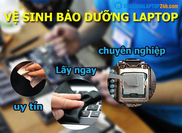 vệ sinh bảo dưỡng laptop chuyên nghiệp