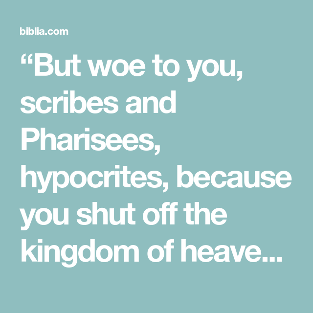 Woe to you Pharisees