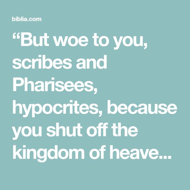 Woe to you Pharisees