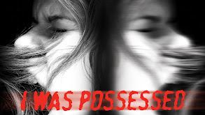 I Was Possessed thumbnail