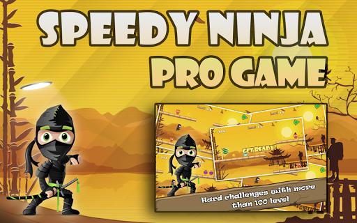 Speedy Ninja Pro