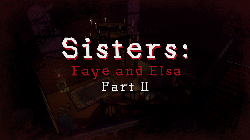 Sisters: Faye & Elsa Part II v1.0