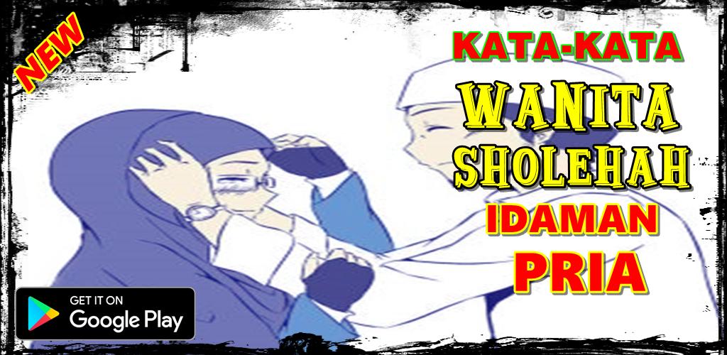 تحميل Kata Kata Wanita Sholehah Idaman Pria Apk أحدث إصدار