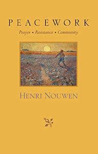 PEACEWORK PRAYER RESITANCE COMMUNITY