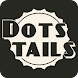 Dots Tails - Androidアプリ