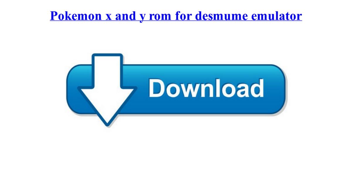 pokemon x rom for nds emulator