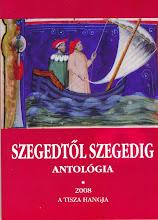 Photo: Szegedtől Szegedig : antológia. 2008. Szeged, Bába és Társa Kiadó.