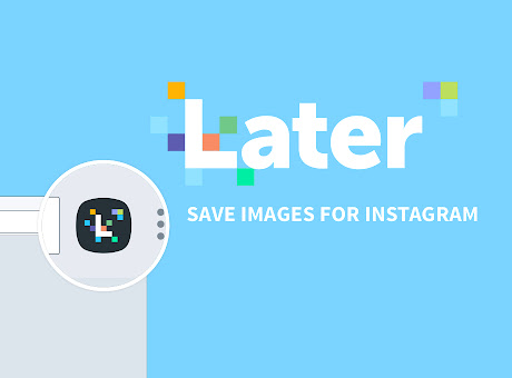 Later - Save Images for Instagram