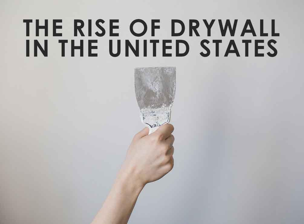 Rise of Drywall