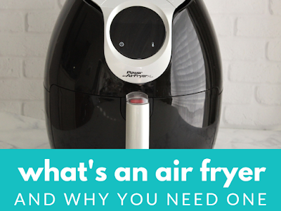 What's an Air Fryer and Why You Need One