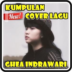 Kumpulan Cover Lagu Ghea Indrawari for PC