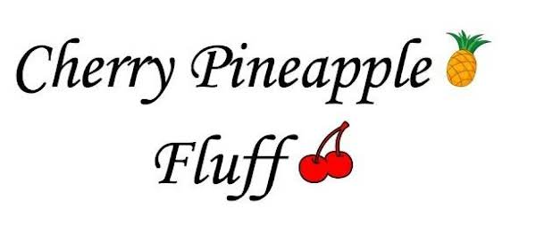 Cherry Pineapple Fluff Recipe