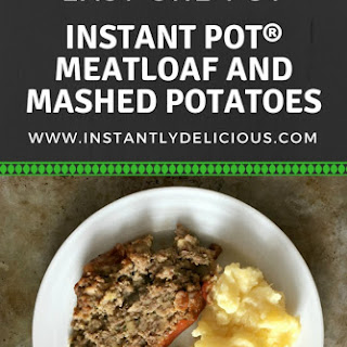 Instant Pot® Meatloaf and Mashed Potatoes Recipe