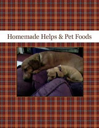 Homemade Helps & Pet Foods