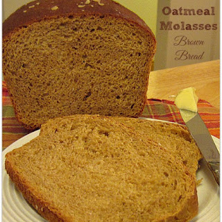 Oatmeal Molasses Brown Bread.