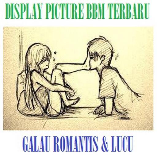 DP GALAU ROMANTIS DAN LUCU
