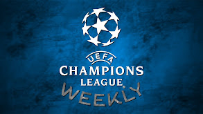 UEFA Champions League Weekly thumbnail