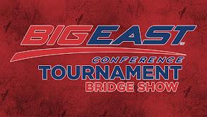Big East Tournament Bridge Show thumbnail