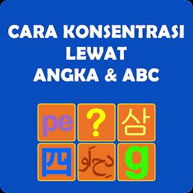 Cara Konsentrasi Angka & ABC