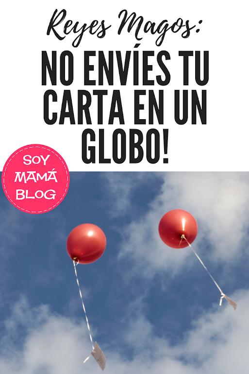 Reyes Magos: No envíes tu carta en un globo!