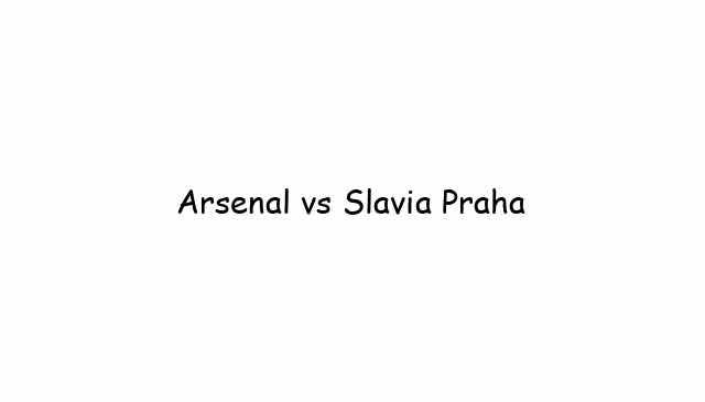 Arsenal vs Slavia Praha