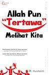 """Allah Pun ""Tertawa"" Melihat Kita - M. Husnaini"""