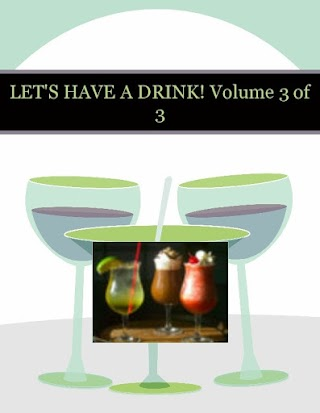 LET'S HAVE A DRINK!  Volume 3 of 3